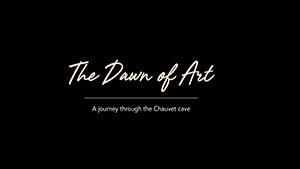Chauvet: The Dawn of Art